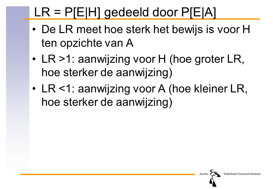 LR = P[E|H] gedeeld door P[E|A]